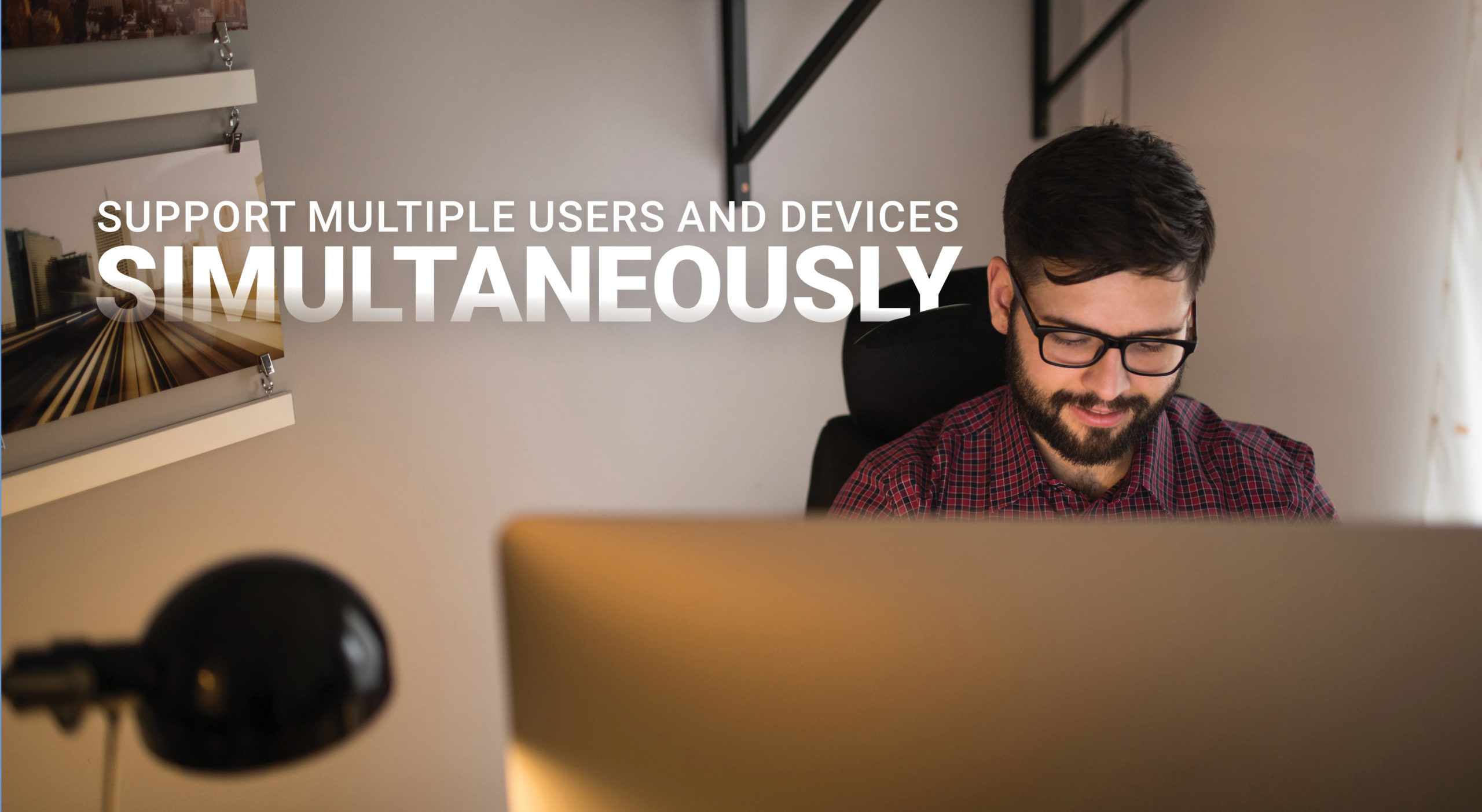 Support multiple users and devices simultaneously