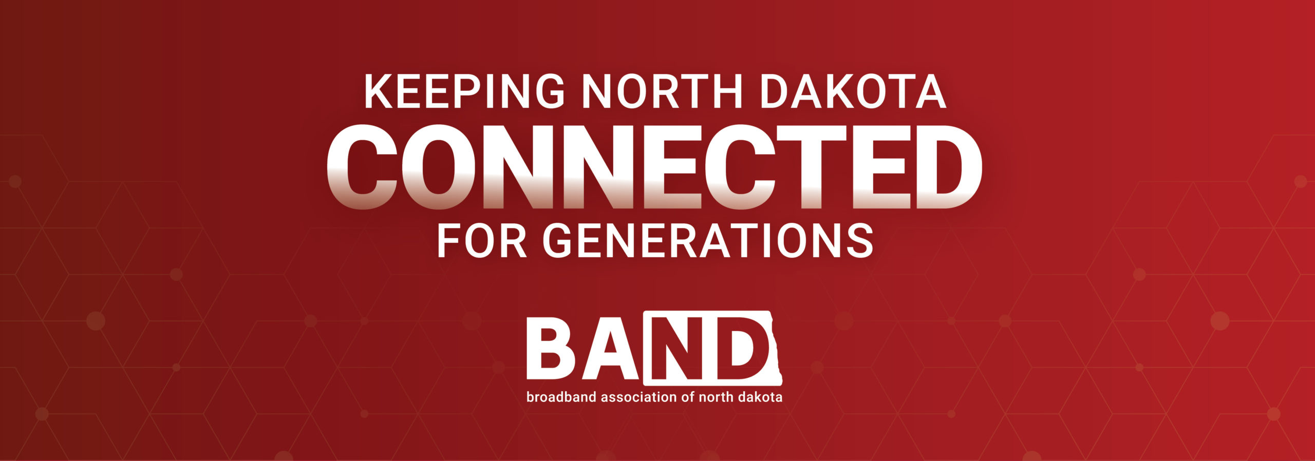 Keeping North Dakota Connected for Generations