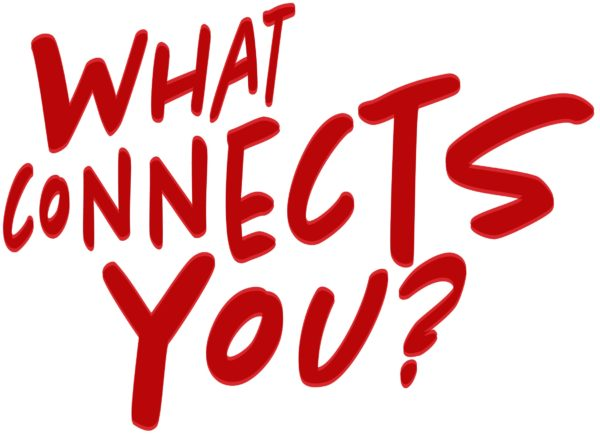 What Connects You?